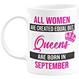 Eagletail India All Women Are Created Equal But Queens Are Born In September Ceramic Coffee Mug – Birthday Gifts For Girl, Women, Mother | Unique Mug