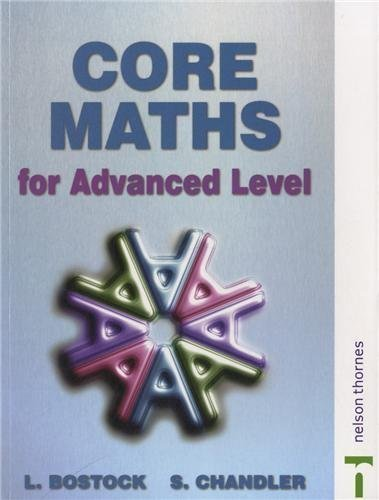 Core Maths for Advanced Level 3rd (third) Edition by Bostock, L, Chandler, F S published by Stanley Thornes (2000)