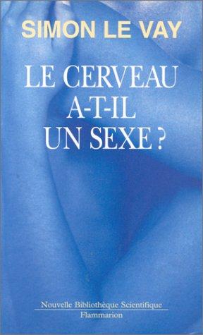 Le Cerveau a-t-il un sexe ? par Simon Le Vay