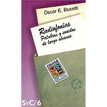 Radiofonias: Palabras y Sonidos de Largo Alcance (Coleccion Signos y Cultura)