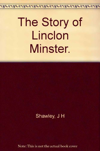 The Story of Linclon Minster.