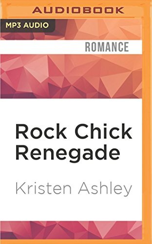 Rock Chick Renegade by Kristen Ashley (2016-06-14)