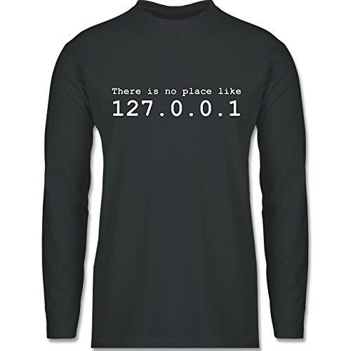 Shirtracer Programmierer - There is No Place Like 127.0.0.1 - Herren Langarmshirt Dunkelgrau
