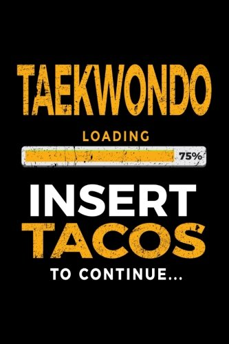 Taekwondo Loading 75% Insert Tacos To Continue: Blank Lined Notebook Journal por Dartan Creations