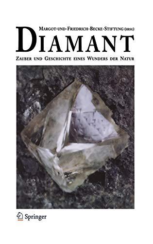 Diamant: Zauber und Geschichte eines Wunders der Natur