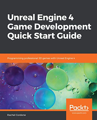 Unreal Engine 4 Game Development Quick Start Guide: Programming professional 3D games with Unreal Engine 4 (English Edition) (4-software Unreal Engine)