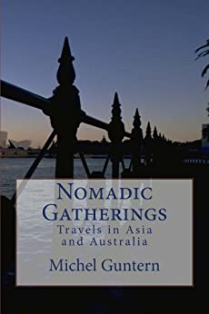 Nomadic Gatherings - Travels in Asia and Australia by [Guntern, Michel]
