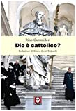 Dio è cattolico?