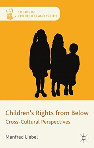 Children's Rights from Below: Cross-Cultural Perspectives (Studies in Childhood and Youth) by Professor Manfred Liebel (2012-01-25)
