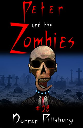 Peter And The Zombies (Peter And The Monsters Book 28) (English Edition)