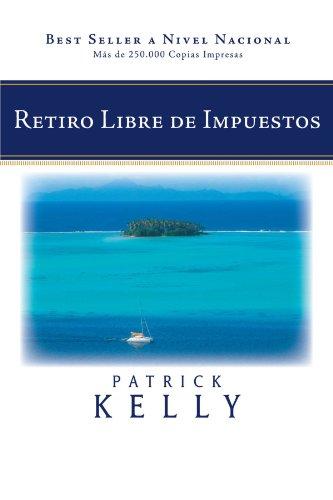 Retiro Libre de Impuestos por Kelly Patrick Kelly