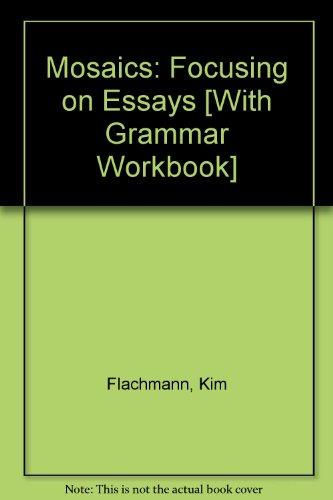 Mosaics: Focusing on Essays [With Grammar Workbook]