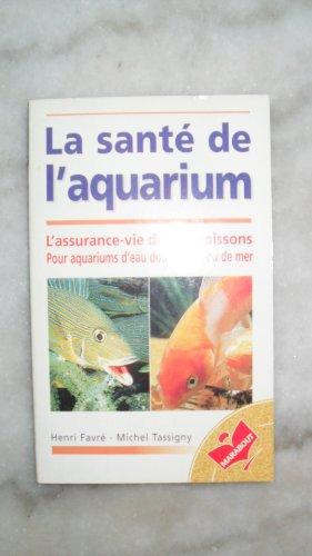 Le guide Marabout de la santé de l'aquarium par Henri Favré, Michel Tassigny