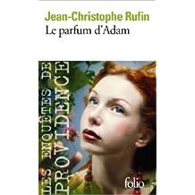 Le parfum d'Adam de Jean-Christophe Rufin ( 22 mai 2008 )