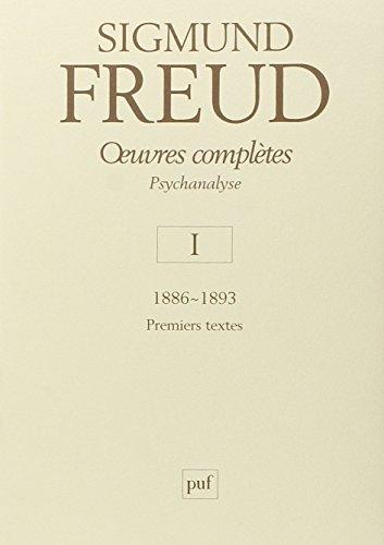 Oeuvres complètes : Psychanalyse Volume 1, 1886-1893 par Sigmund Freud