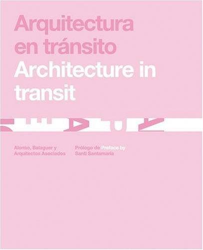 Arquitectura en tránsito = Architecture in transit