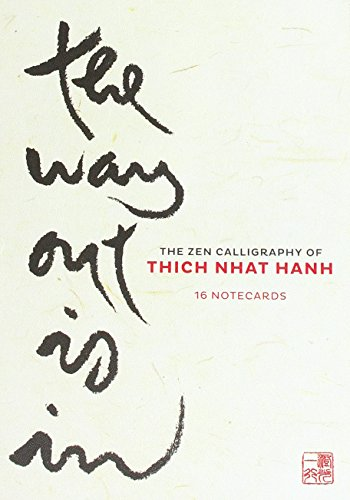The Way Out is In: Box of 16 Notecards: The Zen Calligraphy of Thich Nhat Hanh por Thich Nhat Hanh
