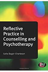 Reflective Practice in Counselling and Psychotherapy (Counselling and Psychotherapy Practice Series) Paperback