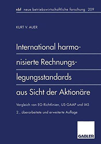 International harmonisierte Rechnungslegungsstandards aus Sicht der Aktionäre: Vergleich von EG-Richtlinien, US-GAAP und IAS (neue betriebswirtschaftliche forschung (nbf), Band 209)