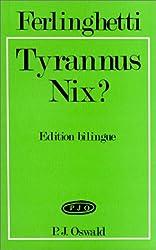 Tyrannus Nix ? : Edition bilingue français-anglais