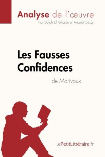 Les Fausses Confidences de Marivaux (Analyse de l'oeuvre): Comprendre la littrature avec lePetitLittraire.fr