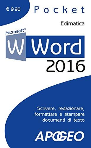 Word 2016. Scrivere, redazionare, formattare e stampare documenti di testo