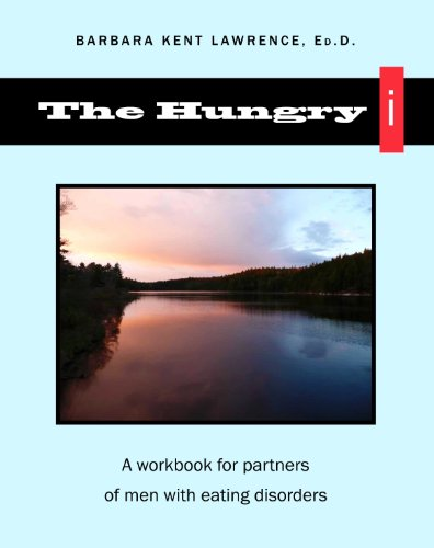 the-hungry-i-a-workbook-for-partners-of-men-with-eating-disorders-english-edition