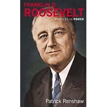 Franklin D Roosevelt (Profiles In Power)