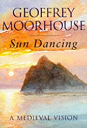 Sun Dancing: A Medieval Vision: The Rock