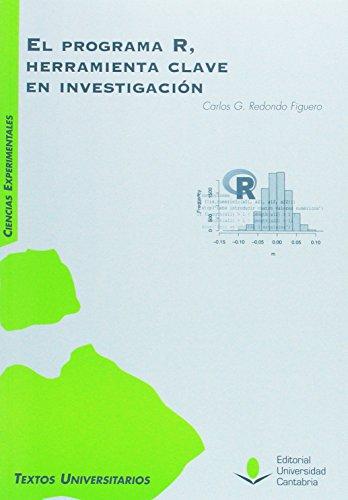 EL PROGRAMA R. HERRAMIENTA CLAVE EN INVESTIGACION (Manuales)