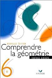 Comprendre la géometrie, 6ème : Cahier de TD