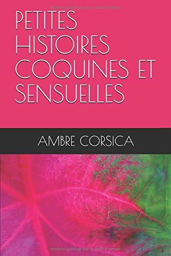 PETITES HISTOIRES COQUINES ET SENSUELLES par AMBRE CORSICA
