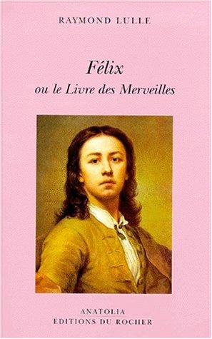 Félix ou le livre des merveilles