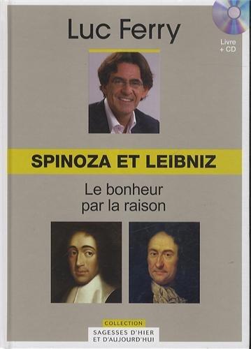 Spinoza et Leibniz : Le bonheur par la raison (1CD audio)