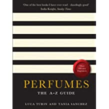 Perfumes: The A-Z Guide by TANIA SANCHEZ LUCA TURIN (2009-12-24)