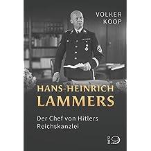 Hans-Heinrich Lammers: Der Chef von Hitlers Reichskanzlei