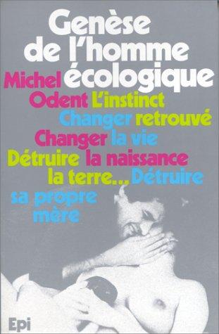 Genèse de l'homme écologique : L'instinct retrouvé par Michel Odent