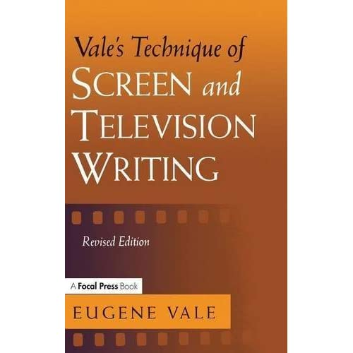 Vale's Technique of Screen and Television Writing by Eugene Vale (2016-02-01)