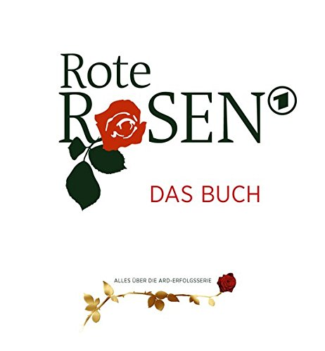 Rote Rosen - Das Buch - Alles über die ARD-Erfolgsserie
