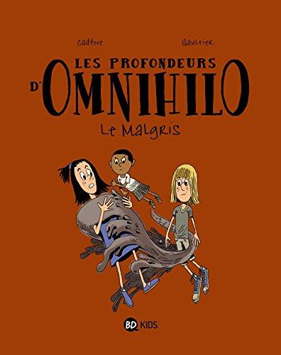LES PROFONDEURS D'OMNIHILO T02 LE MALGRIS