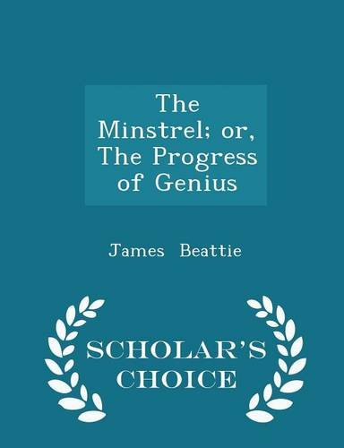 The Minstrel; or, The Progress of Genius - Scholar's Choice Edition