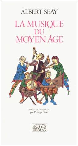 La Musique du Moyen âge par Albert Seay