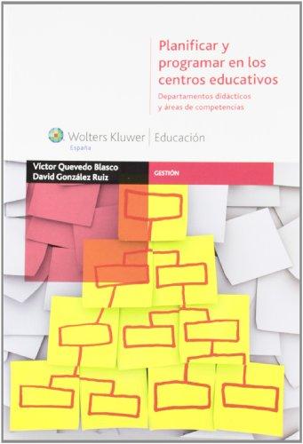 Planificar Y Programar En Los Centros Educativos (Gestión) por Víctor José Quevedo Blasco
