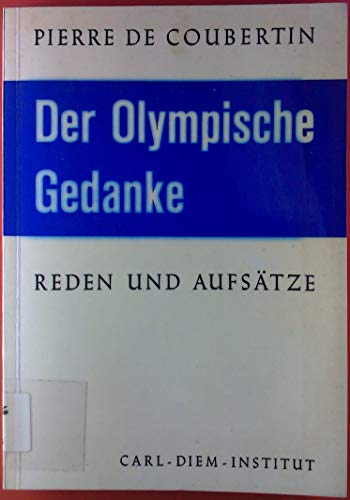 Der Olympische Gedanke. Reden und Aufsätze (Coubertin De Pierre)