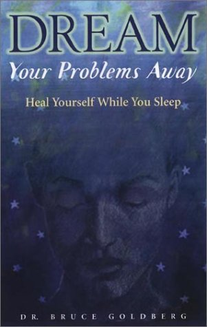 Dream Your Problems Away: Heal Yourself While You Sleep