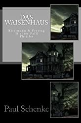 Das Waisenhaus: Kirstmann & Freytag Fall 7 (Kirstmann und Freytag)