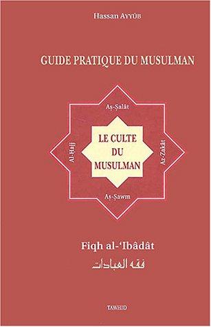 Guide pratique du Musulman : Piliers de l'Islam