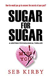 Sugar For Sugar - A gripping psychological thriller: UK Edition