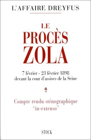 Le procès Zola. 7 février-23 février 1898 devant la Cour d'Assises de la Seine par Collectif