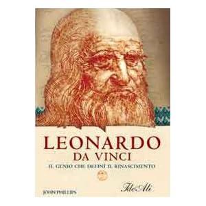 Leonardo da Vinci. Il genio che definì il Rinasci